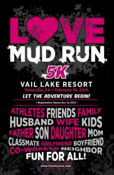 Love Mud Run, Vail Lake Resort Temecula, California  Saturday, February 16, 2013